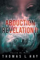 Abduction Revelation II  Truth Be Told