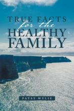 True Facts for the Healthy Family