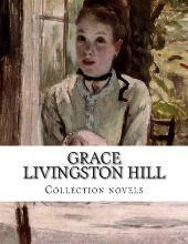 Grace Livingston Hill, Collection Novels