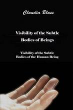 Visibility of the Subtle Bodies of Beings