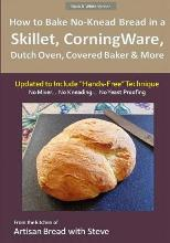 How to Bake No-Knead Bread in a Skillet, Corningware, Dutch Oven, Covered Baker & More (Updated to Include