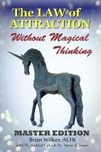 The Law of Attraction Without Magical Thinking