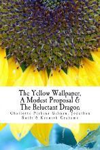 The Yellow Wallpaper, a Modest Proposal & the Reluctant Dragon