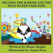 Belinda the Badger and the Wild Water Park Ride