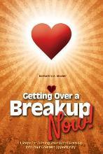 Getting Over a Breakup - Now!