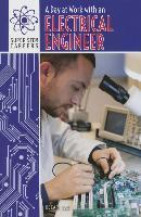 A Day at Work with an Electrical Engineer