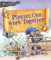 Pirates Can Work Together (Pirate Pals Series)