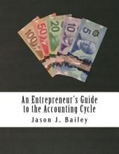 An Entrepreneur's Guide to the Accounting Cycle