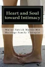 Heart and Soul Into Intimacy