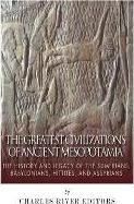 The Greatest Civilizations of Ancient Mesopotamia