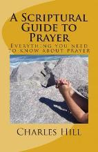 A Scriptural Guide to Prayer