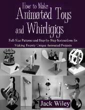 How to Make Animated Toys and Whirligigs