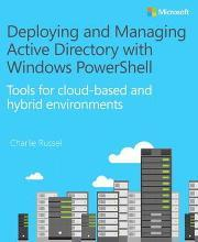 Deploying and Managing Active Directory with Windows PowerShell