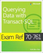 Querying Data with Transact-SQL: Exam ref 70-761