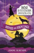 Rose Raventhorpe Investigates: Hounds and Hauntings