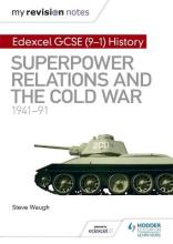 My Revision Notes: Edexcel GCSE (9-1) History: Superpower relations and the Cold War, 1941-91