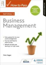 How to Pass National 5 Business Management: Second Edition
