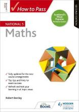 How to Pass National 5 Maths: Second Edition