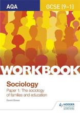 AQA GCSE (9-1) Sociology Workbook Paper 1: The sociology of families and education