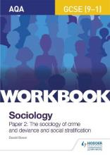 AQA GCSE (9-1) Sociology Workbook Paper 2: The sociology of crime and deviance and social stratification