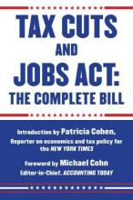 Tax Cuts and Jobs ACT: The Complete Bill