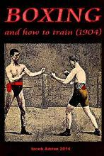 Boxing and How to Train (1904)