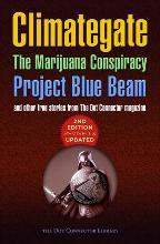 Climategate, the Marijuana Conspiracy, Project Blue Beam...