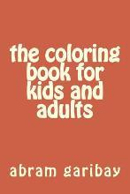 The Coloring Book for Kids and Adults
