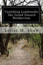 Vanishing Landmarks the Trend Toward Bolshevism