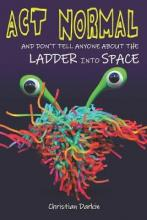 ACT Normal and Don't Tell Anyone about the Ladder Into Space