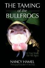 The Taming of the Bullfrogs
