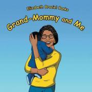 Grand-Mommy and Me