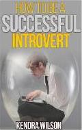How to Be a Successful Introvert