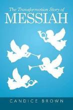 The Transformation Story of Messiah