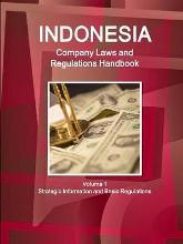Indonesia Company Laws and Regulations Handbook Volume 1 Strategic Information and Basic Regulations
