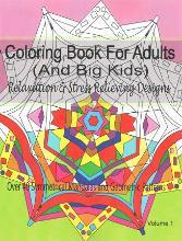Coloring Book for Adults (and Big Kids) Relaxation and Stress Relieving Designs