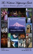 The Northwest Happenings Guide - 2015 Oregon Edition
