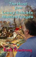 The Hunt for Larry Roberts, Master Forger