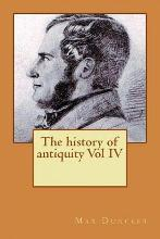 The History of Antiquity Vol IV