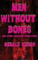 Men Without Bones and Other Haunting Inhabitants