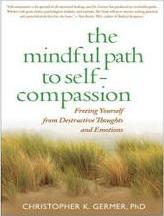 The Mindful Path to Self-Compassion