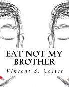 Eat Not My Brother