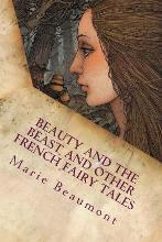 Beauty and the Beast and Other French Fairy Tales