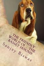 The Friendly World of ... the Basset Hound