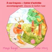 A Vos Crayons ? Cahier D?activites