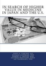 In Search of Higher Value in Medicine in Japan and the U.s.