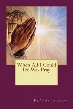 When All I Could Do Was Pray