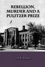Rebellion, Murder and the Pulitzer Prize