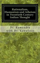 Rationalism, Humanism and Atheism in Twentieth Century Indian Thought