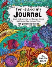 3rd, 4th and 5th Grade - Fun-Schooling Journal - For Christian Families